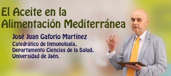 El Aceite en la Alimentación Mediterránea. José Juan Gaforio Martínez